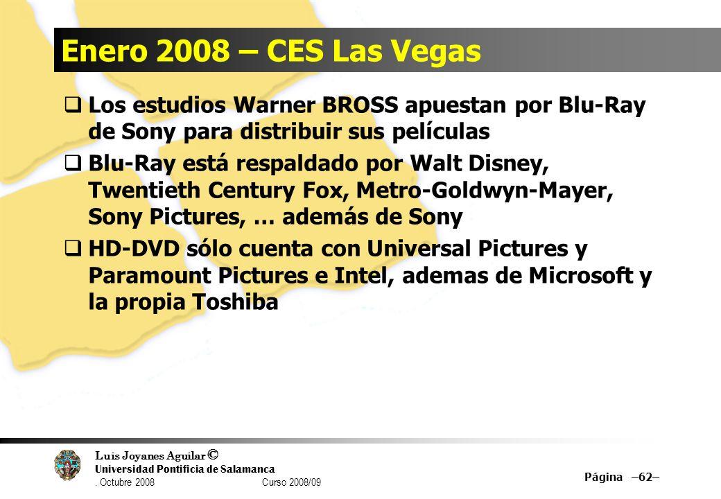 Luis Joyanes Aguilar © Universidad Pontificia de Salamanca. Octubre 2008 Curso 2008/09 Enero 2008 – CES Las Vegas Los estudios Warner BROSS apuestan p