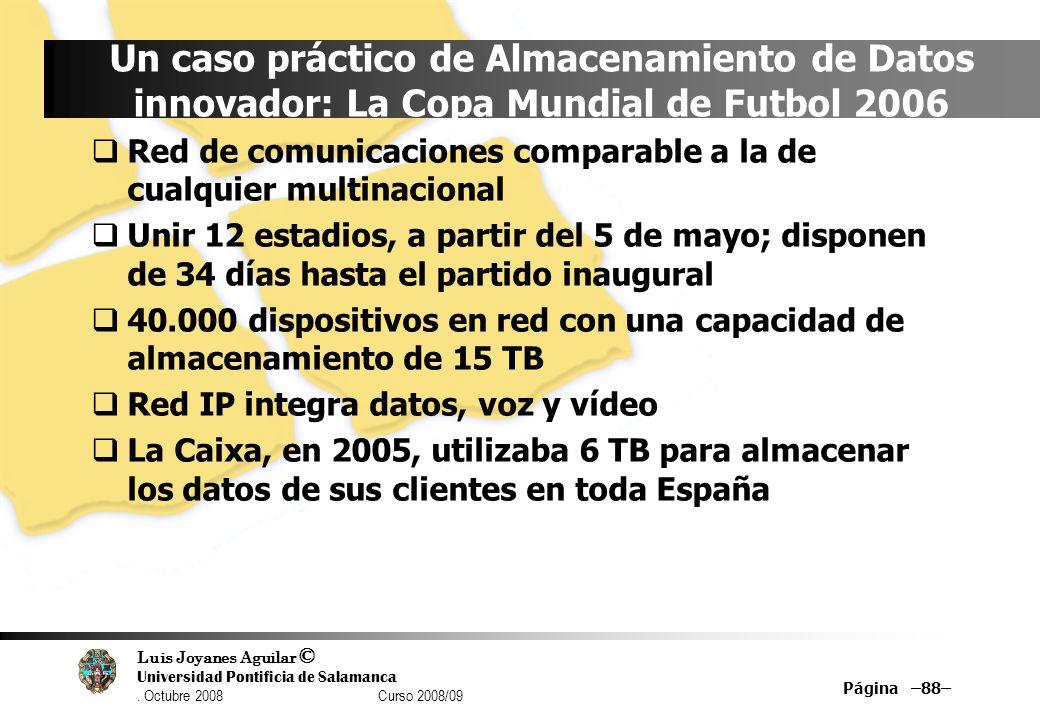 Luis Joyanes Aguilar © Universidad Pontificia de Salamanca. Octubre 2008 Curso 2008/09 Página –88– Un caso práctico de Almacenamiento de Datos innovad