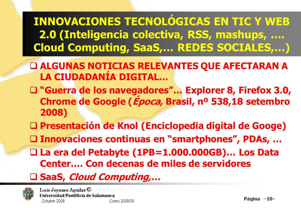 Luis Joyanes Aguilar © Universidad Pontificia de Salamanca. Octubre 2008 Curso 2008/09 INNOVACIONES TECNOLÓGICAS EN TIC Y WEB 2.0 (Inteligencia colect