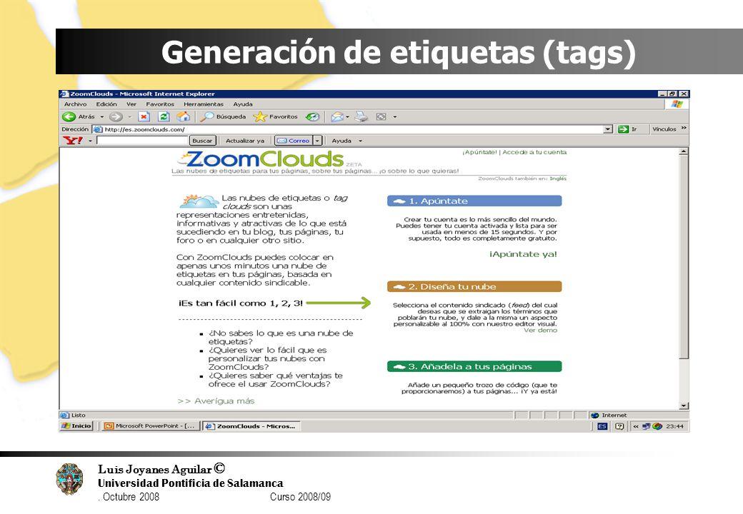 Luis Joyanes Aguilar © Universidad Pontificia de Salamanca. Octubre 2008 Curso 2008/09 Generación de etiquetas (tags)