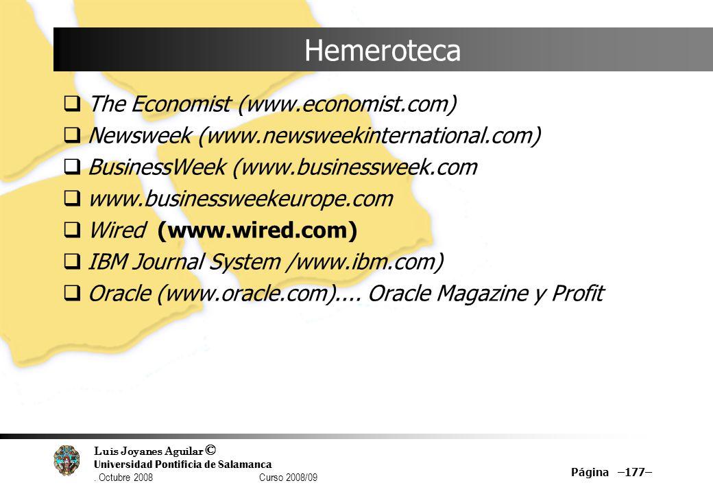 Luis Joyanes Aguilar © Universidad Pontificia de Salamanca. Octubre 2008 Curso 2008/09 Página –177– Hemeroteca The Economist (www.economist.com) Newsw