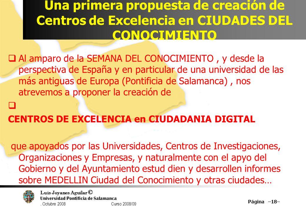 Luis Joyanes Aguilar © Universidad Pontificia de Salamanca. Octubre 2008 Curso 2008/09 Una primera propuesta de creación de Centros de Excelencia en C