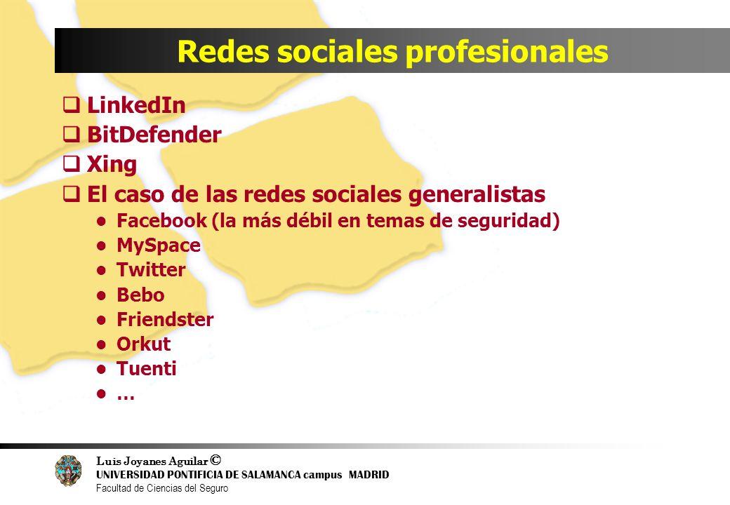 Luis Joyanes Aguilar © UNIVERSIDAD PONTIFICIA DE SALAMANCA campus MADRID Facultad de Ciencias del Seguro Redes sociales profesionales LinkedIn BitDefe