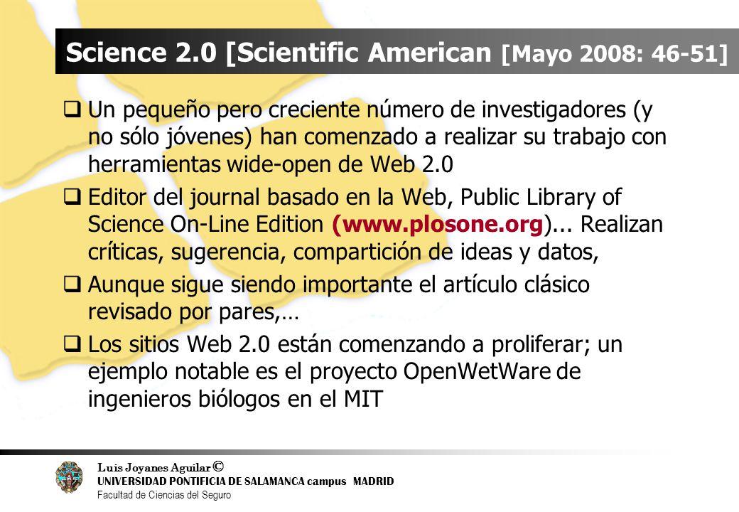 Luis Joyanes Aguilar © UNIVERSIDAD PONTIFICIA DE SALAMANCA campus MADRID Facultad de Ciencias del Seguro Science 2.0 [Scientific American [Mayo 2008: