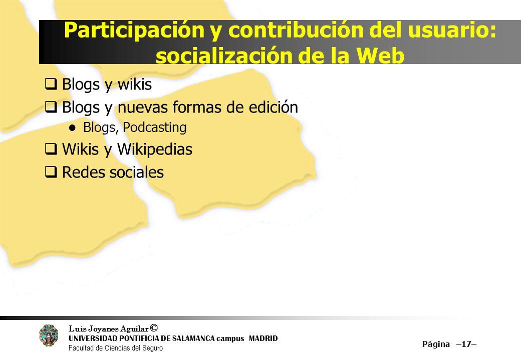 Luis Joyanes Aguilar © UNIVERSIDAD PONTIFICIA DE SALAMANCA campus MADRID Facultad de Ciencias del Seguro Participación y contribución del usuario: soc