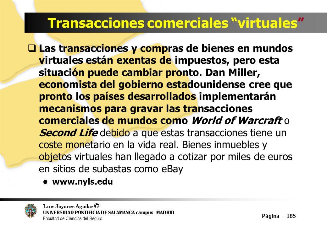 Luis Joyanes Aguilar © UNIVERSIDAD PONTIFICIA DE SALAMANCA campus MADRID Facultad de Ciencias del Seguro Página –185– Transacciones comerciales virtua