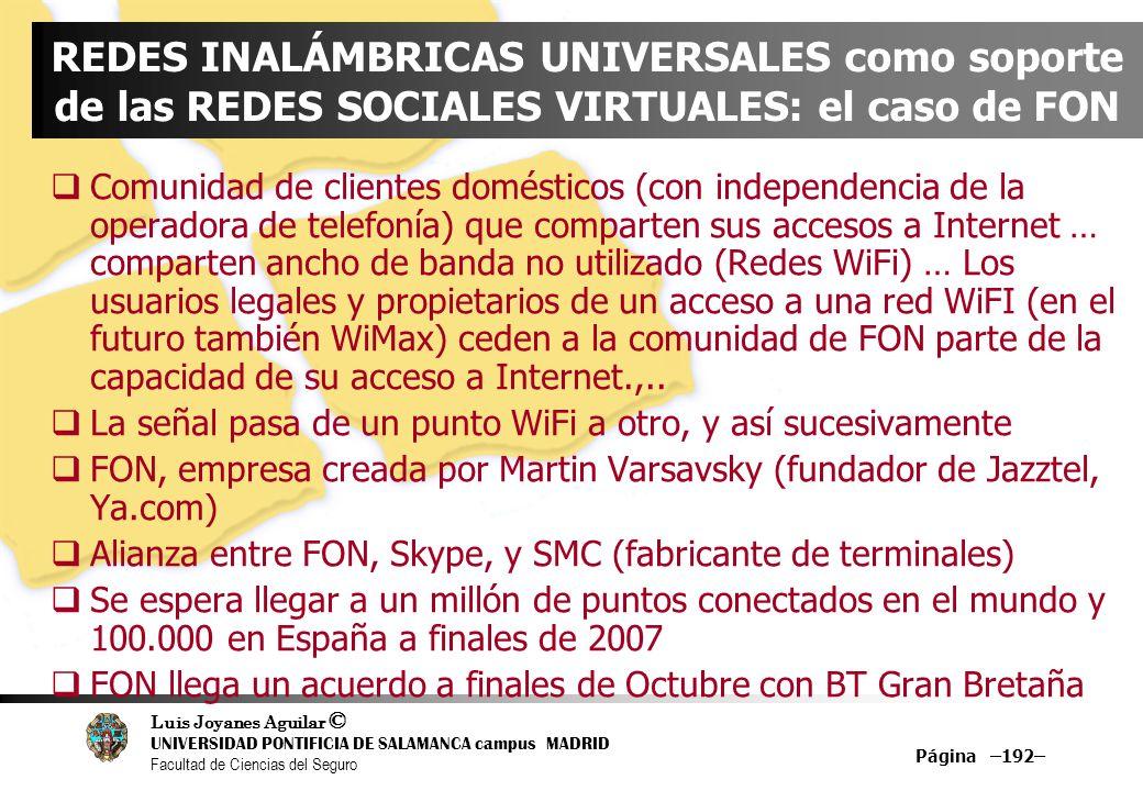 Luis Joyanes Aguilar © UNIVERSIDAD PONTIFICIA DE SALAMANCA campus MADRID Facultad de Ciencias del Seguro Página –192– REDES INALÁMBRICAS UNIVERSALES c