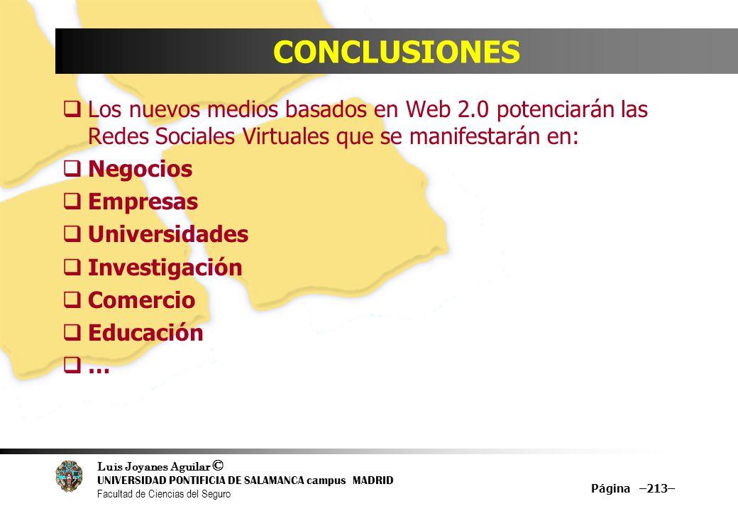 Luis Joyanes Aguilar © UNIVERSIDAD PONTIFICIA DE SALAMANCA campus MADRID Facultad de Ciencias del Seguro Página –213– CONCLUSIONES Los nuevos medios b
