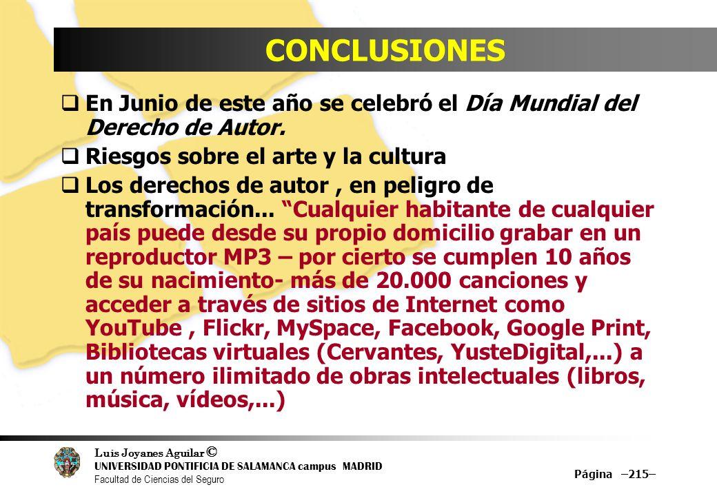 Luis Joyanes Aguilar © UNIVERSIDAD PONTIFICIA DE SALAMANCA campus MADRID Facultad de Ciencias del Seguro Página –215– CONCLUSIONES En Junio de este añ