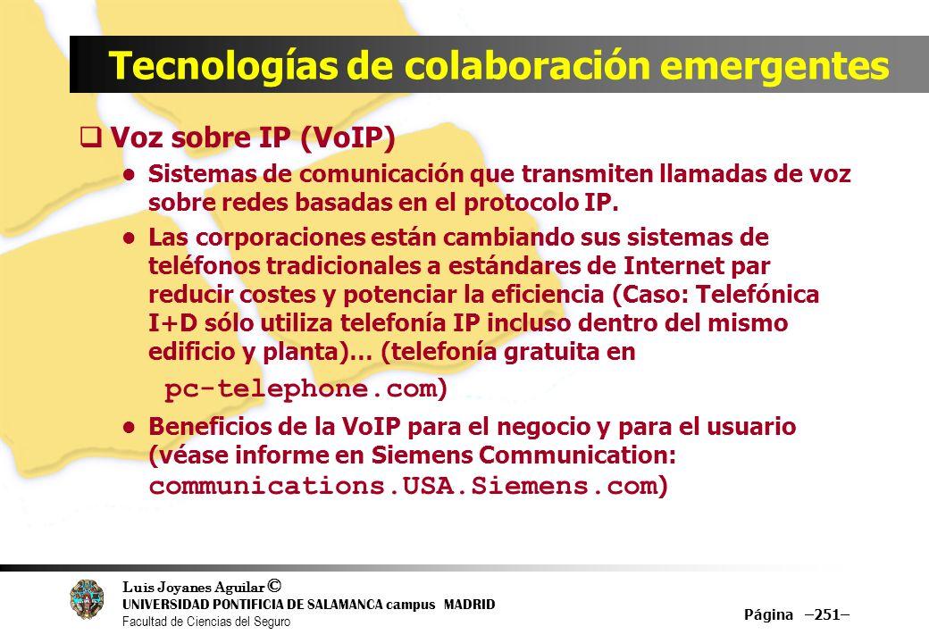 Luis Joyanes Aguilar © UNIVERSIDAD PONTIFICIA DE SALAMANCA campus MADRID Facultad de Ciencias del Seguro Tecnologías de colaboración emergentes Voz so