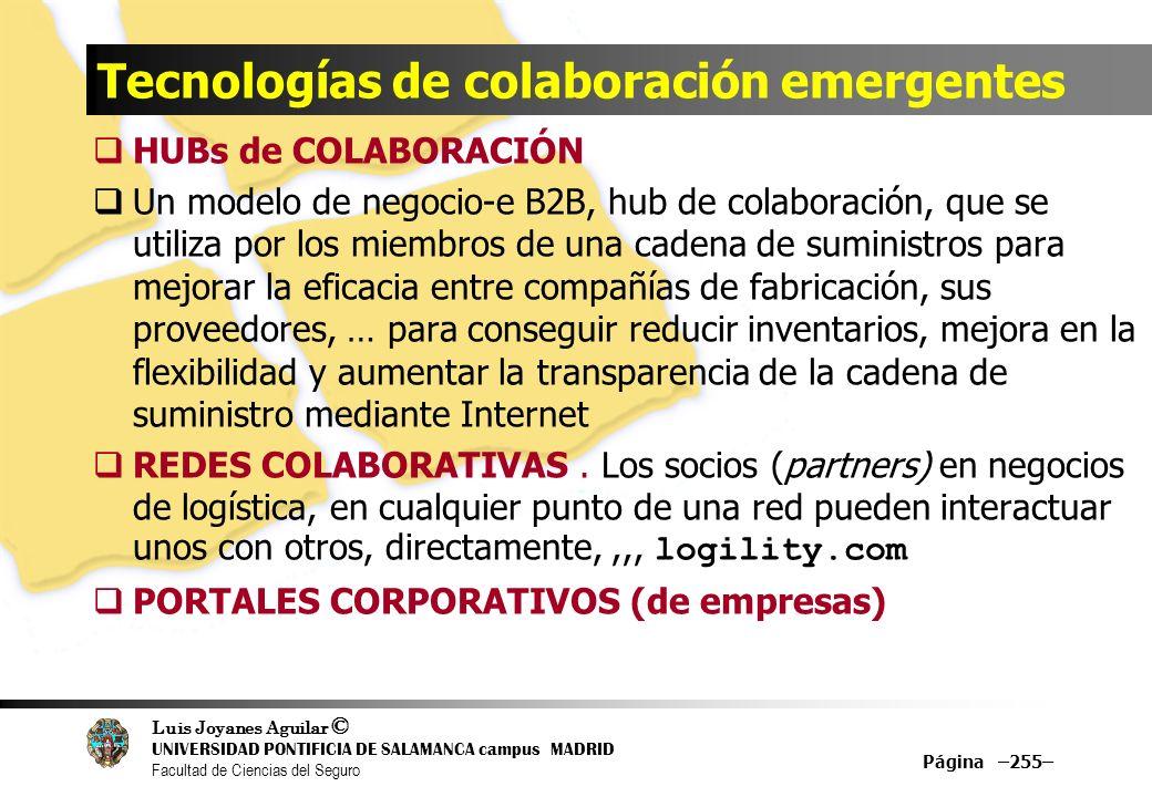 Luis Joyanes Aguilar © UNIVERSIDAD PONTIFICIA DE SALAMANCA campus MADRID Facultad de Ciencias del Seguro Tecnologías de colaboración emergentes HUBs d