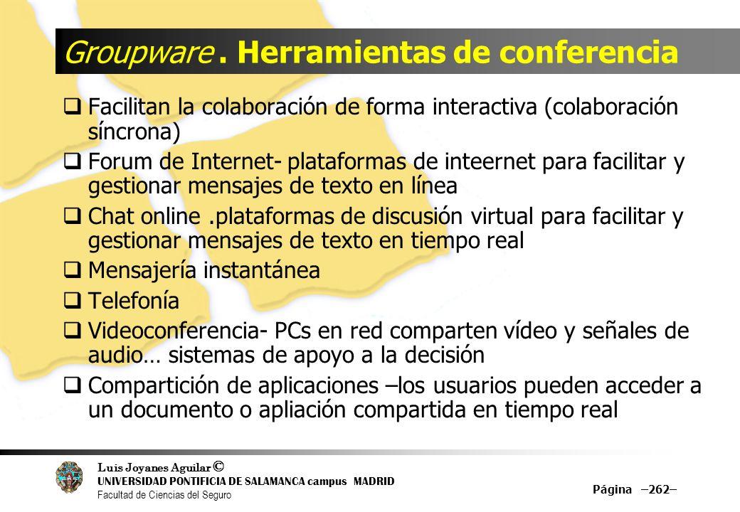 Luis Joyanes Aguilar © UNIVERSIDAD PONTIFICIA DE SALAMANCA campus MADRID Facultad de Ciencias del Seguro Groupware. Herramientas de conferencia Facili