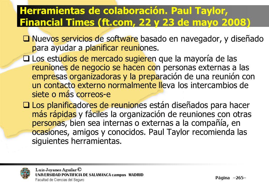 Luis Joyanes Aguilar © UNIVERSIDAD PONTIFICIA DE SALAMANCA campus MADRID Facultad de Ciencias del Seguro Herramientas de colaboración. Paul Taylor, Fi