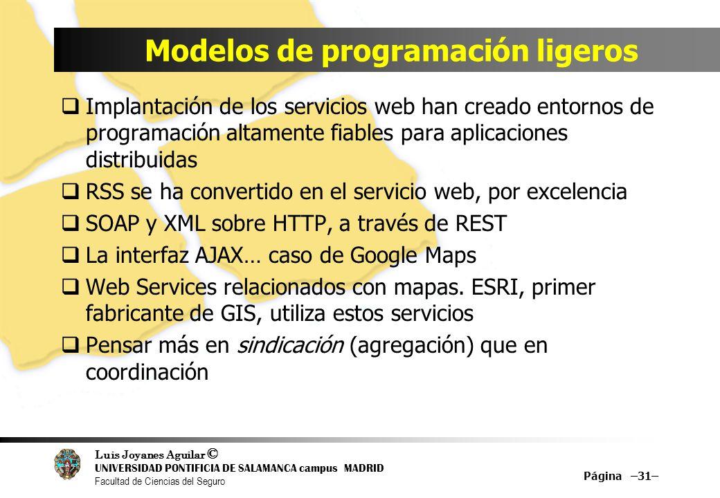 Luis Joyanes Aguilar © UNIVERSIDAD PONTIFICIA DE SALAMANCA campus MADRID Facultad de Ciencias del Seguro Modelos de programación ligeros Implantación