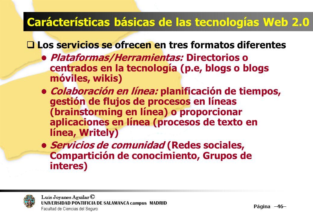 Luis Joyanes Aguilar © UNIVERSIDAD PONTIFICIA DE SALAMANCA campus MADRID Facultad de Ciencias del Seguro Página –46– Carácterísticas básicas de las te
