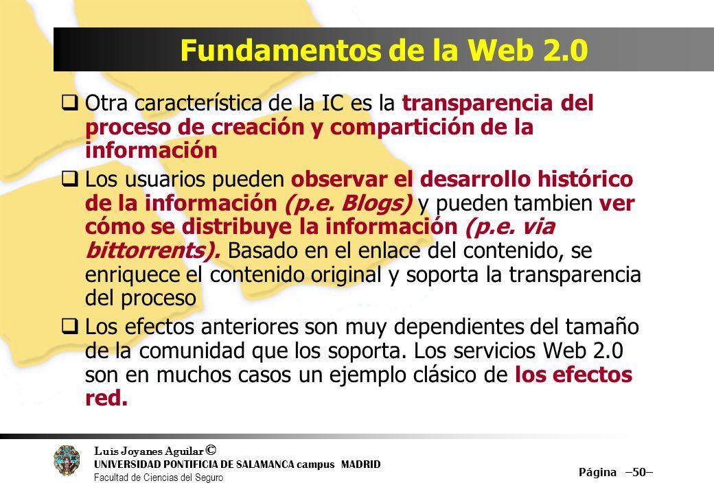 Luis Joyanes Aguilar © UNIVERSIDAD PONTIFICIA DE SALAMANCA campus MADRID Facultad de Ciencias del Seguro Página –50– Fundamentos de la Web 2.0 Otra ca