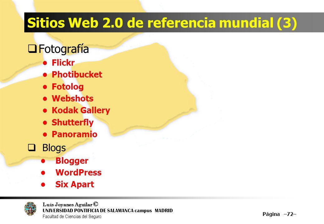 Luis Joyanes Aguilar © UNIVERSIDAD PONTIFICIA DE SALAMANCA campus MADRID Facultad de Ciencias del Seguro Sitios Web 2.0 de referencia mundial (3) Foto