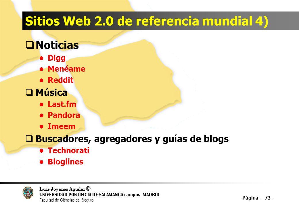 Luis Joyanes Aguilar © UNIVERSIDAD PONTIFICIA DE SALAMANCA campus MADRID Facultad de Ciencias del Seguro Sitios Web 2.0 de referencia mundial 4) Notic