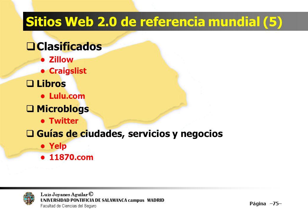 Luis Joyanes Aguilar © UNIVERSIDAD PONTIFICIA DE SALAMANCA campus MADRID Facultad de Ciencias del Seguro Sitios Web 2.0 de referencia mundial (5) Clas