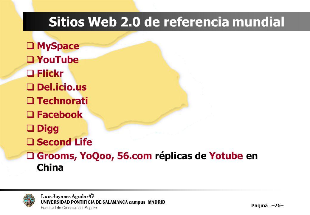 Luis Joyanes Aguilar © UNIVERSIDAD PONTIFICIA DE SALAMANCA campus MADRID Facultad de Ciencias del Seguro Página –76– Sitios Web 2.0 de referencia mund