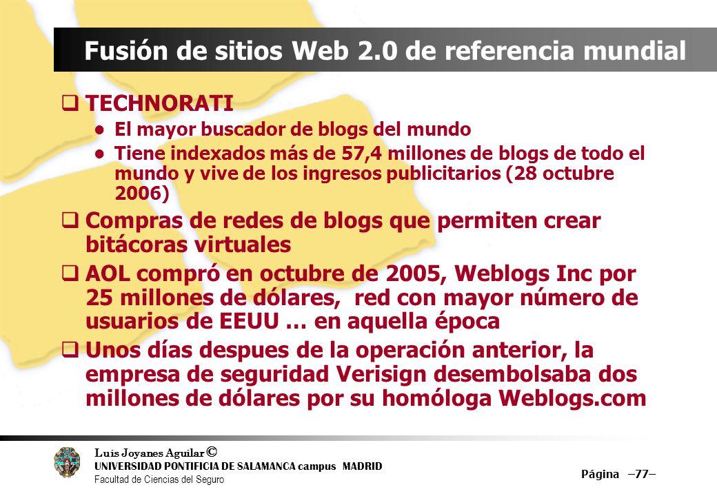 Luis Joyanes Aguilar © UNIVERSIDAD PONTIFICIA DE SALAMANCA campus MADRID Facultad de Ciencias del Seguro Página –77– Fusión de sitios Web 2.0 de refer