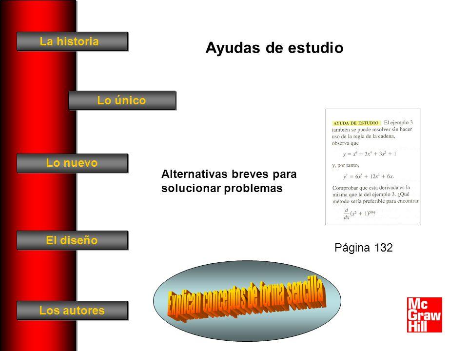 La historia El diseño Los autores Lo único Lo nuevo Ayudas de estudio Página 132 Alternativas breves para solucionar problemas