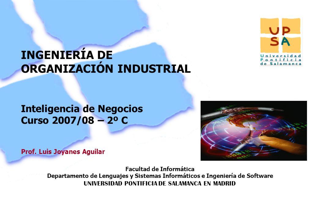 Facultad de Informática Departamento de Lenguajes y Sistemas Informáticos e Ingeniería de Software UNIVERSIDAD PONTIFICIA DE SALAMANCA EN MADRID 11 Pr