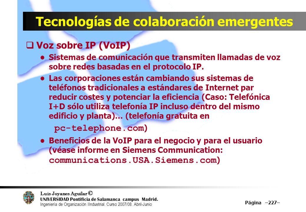 Luis Joyanes Aguilar © UNIVERSIDAD Pontificia de Salamanca campus Madrid. Ingeniería de Organización IIndustrial. Curso 2007/08. Abril-Junio Página –2