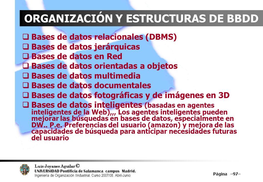 Luis Joyanes Aguilar © UNIVERSIDAD Pontificia de Salamanca campus Madrid. Ingeniería de Organización IIndustrial. Curso 2007/08. Abril-Junio Página –9