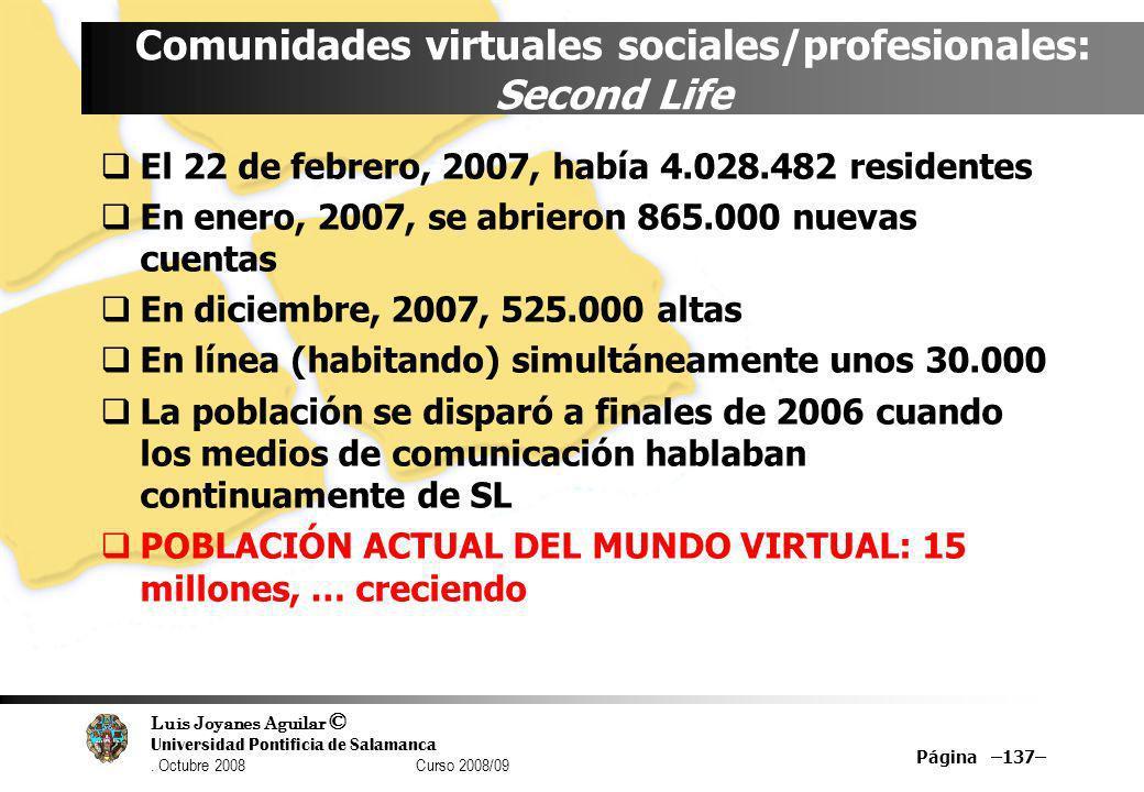 Luis Joyanes Aguilar © Universidad Pontificia de Salamanca. Octubre 2008 Curso 2008/09 Página –137– Comunidades virtuales sociales/profesionales: Seco