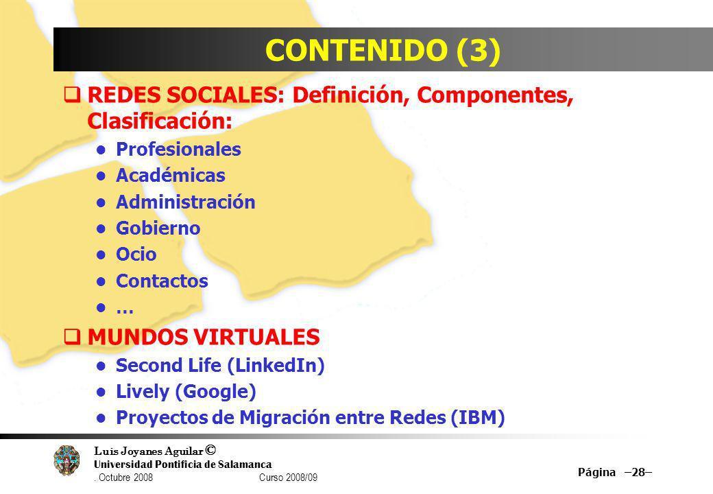 Luis Joyanes Aguilar © Universidad Pontificia de Salamanca. Octubre 2008 Curso 2008/09 CONTENIDO (3) REDES SOCIALES: Definición, Componentes, Clasific