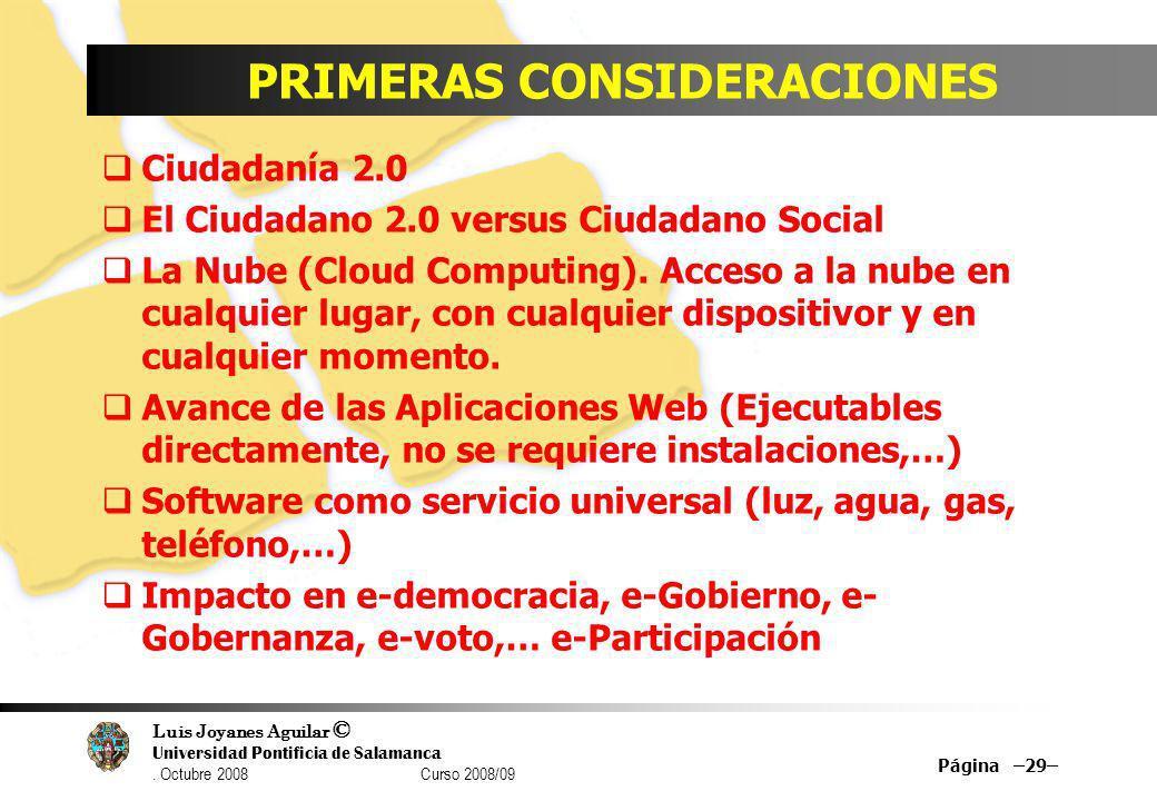 Luis Joyanes Aguilar © Universidad Pontificia de Salamanca. Octubre 2008 Curso 2008/09 PRIMERAS CONSIDERACIONES Ciudadanía 2.0 El Ciudadano 2.0 versus