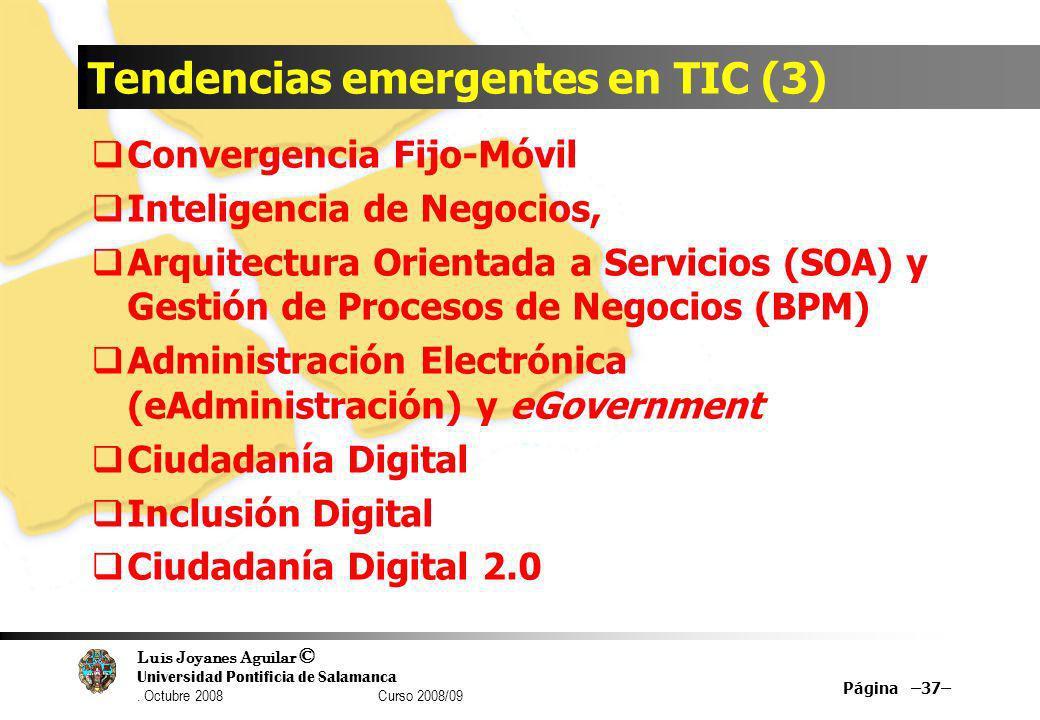 Luis Joyanes Aguilar © Universidad Pontificia de Salamanca. Octubre 2008 Curso 2008/09 Tendencias emergentes en TIC (3) Convergencia Fijo-Móvil Inteli