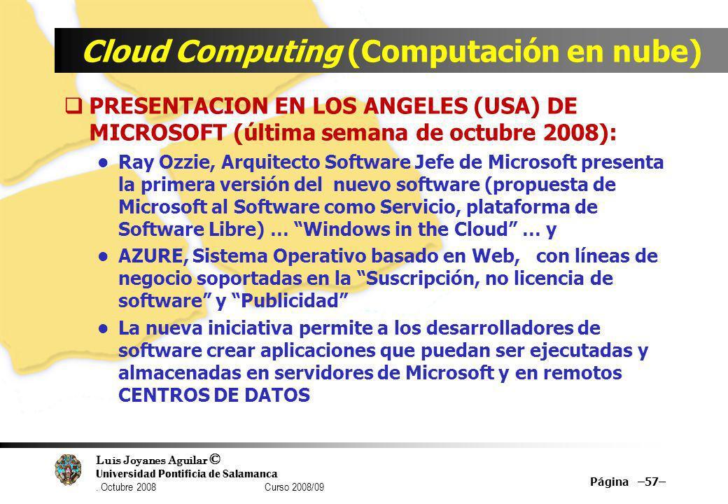 Luis Joyanes Aguilar © Universidad Pontificia de Salamanca. Octubre 2008 Curso 2008/09 Cloud Computing (Computación en nube) PRESENTACION EN LOS ANGEL