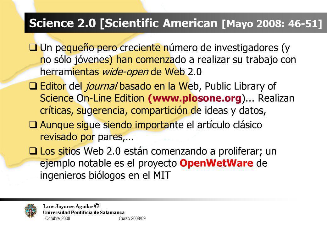 Luis Joyanes Aguilar © Universidad Pontificia de Salamanca. Octubre 2008 Curso 2008/09 Science 2.0 [Scientific American [Mayo 2008: 46-51] Un pequeño
