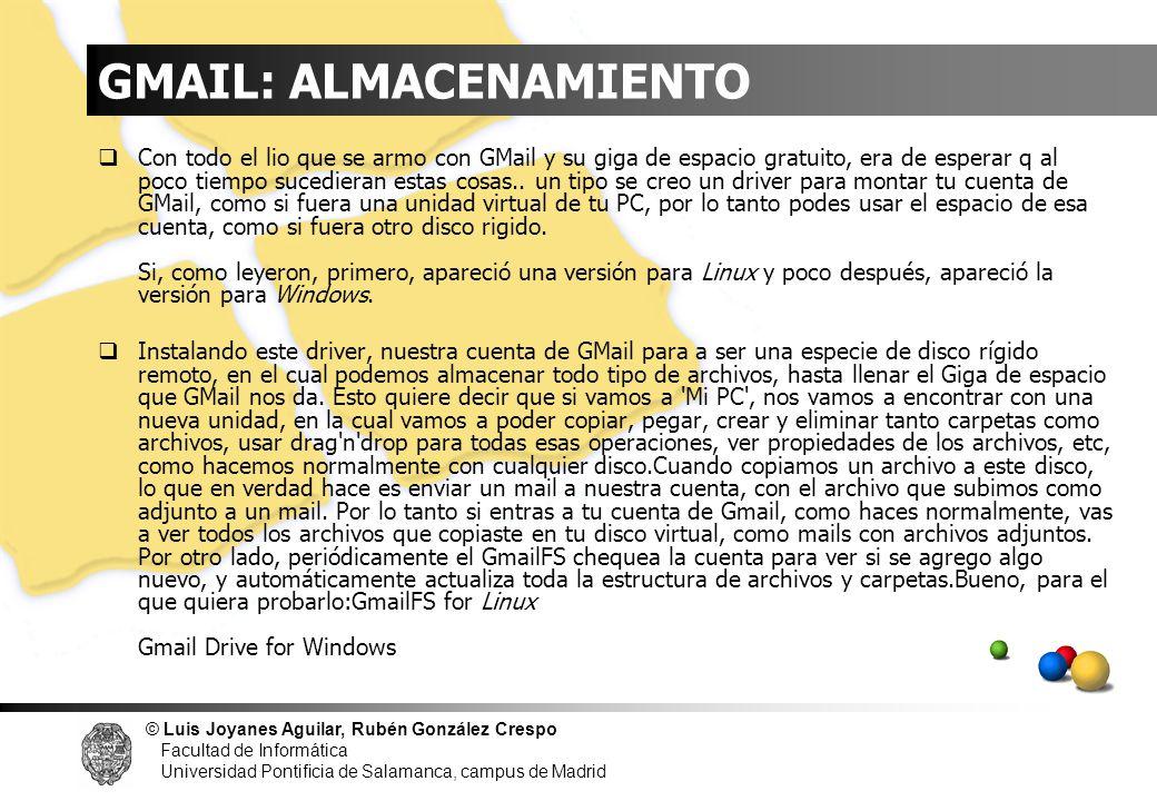 © Luis Joyanes Aguilar, Rubén González Crespo Facultad de Informática Universidad Pontificia de Salamanca, campus de Madrid GMAIL: ALMACENAMIENTO Con