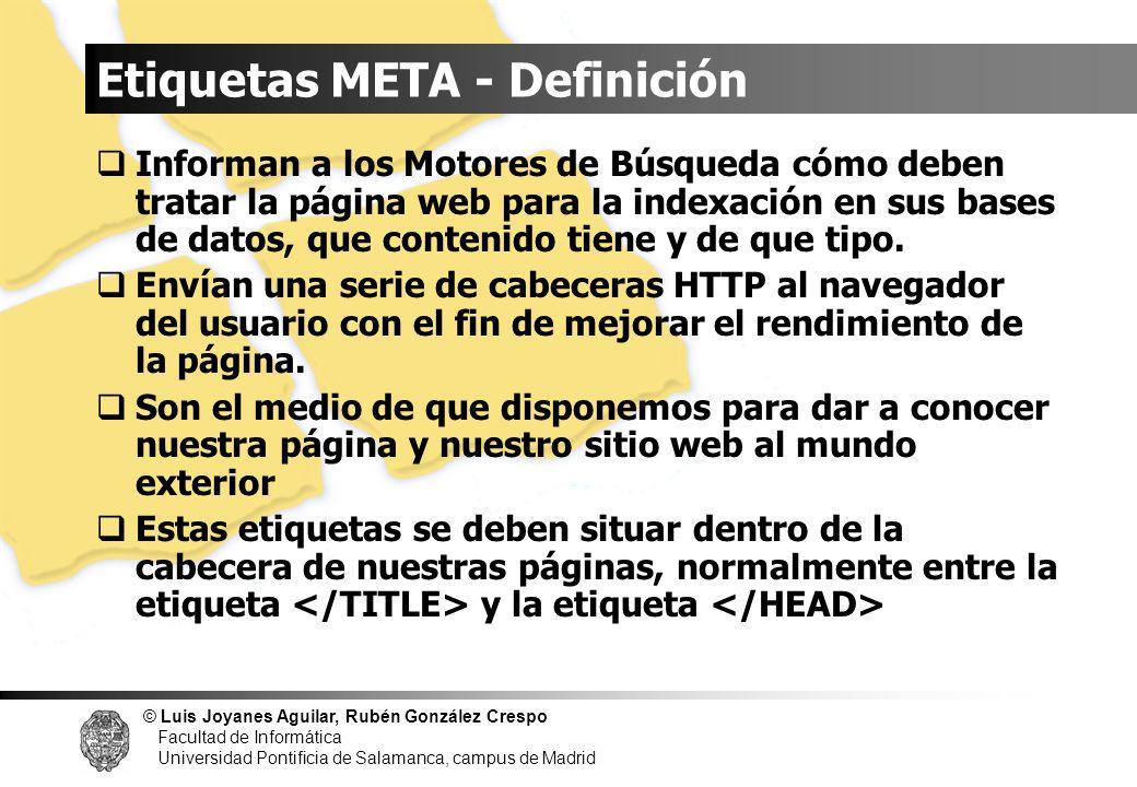 © Luis Joyanes Aguilar, Rubén González Crespo Facultad de Informática Universidad Pontificia de Salamanca, campus de Madrid Etiquetas META - Definició