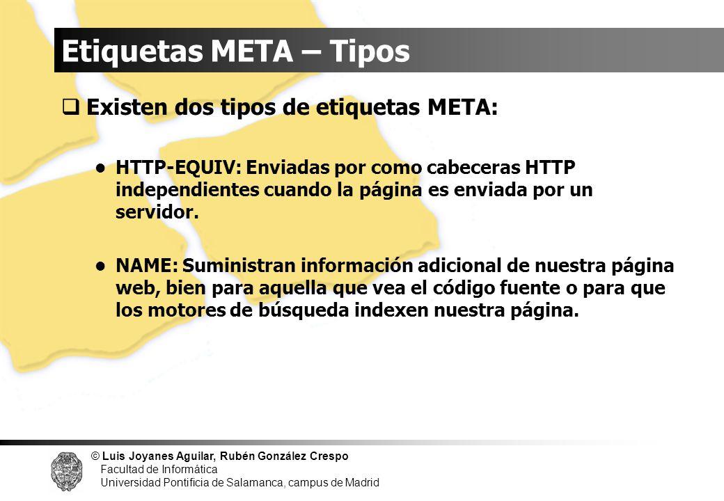© Luis Joyanes Aguilar, Rubén González Crespo Facultad de Informática Universidad Pontificia de Salamanca, campus de Madrid Etiquetas META – Tipos Exi