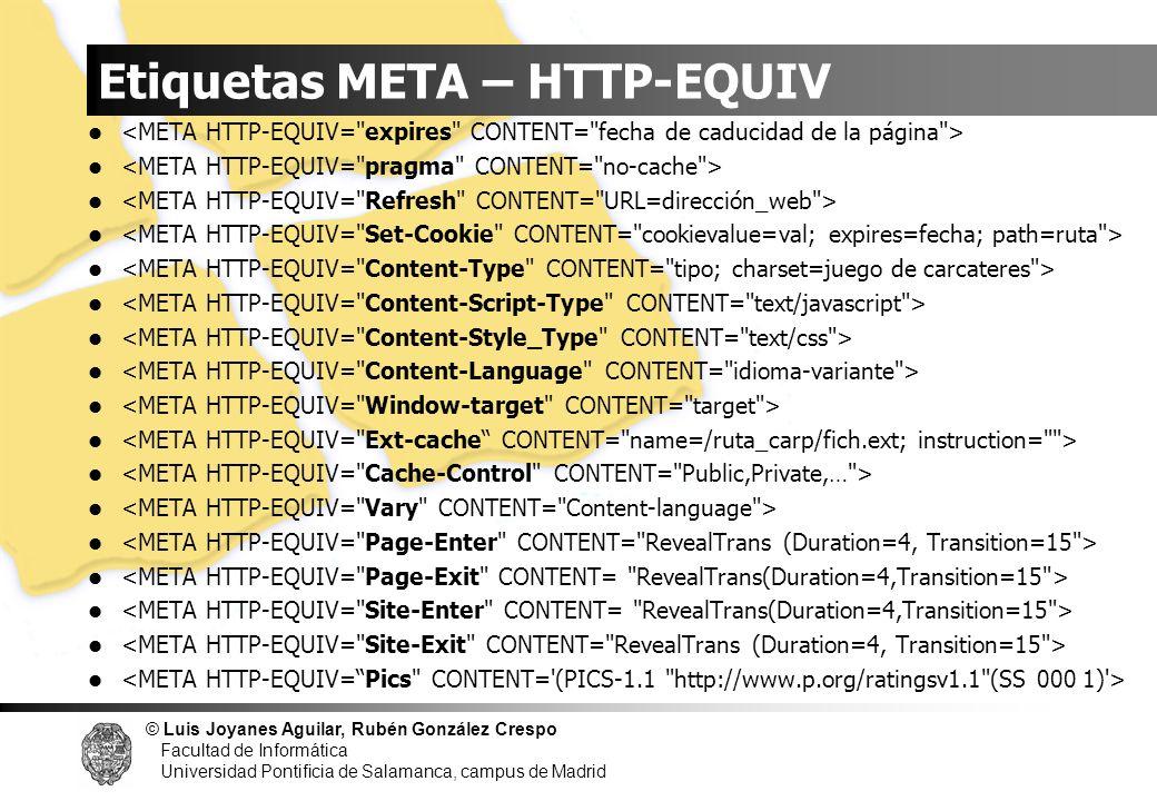 © Luis Joyanes Aguilar, Rubén González Crespo Facultad de Informática Universidad Pontificia de Salamanca, campus de Madrid Etiquetas META – HTTP-EQUI