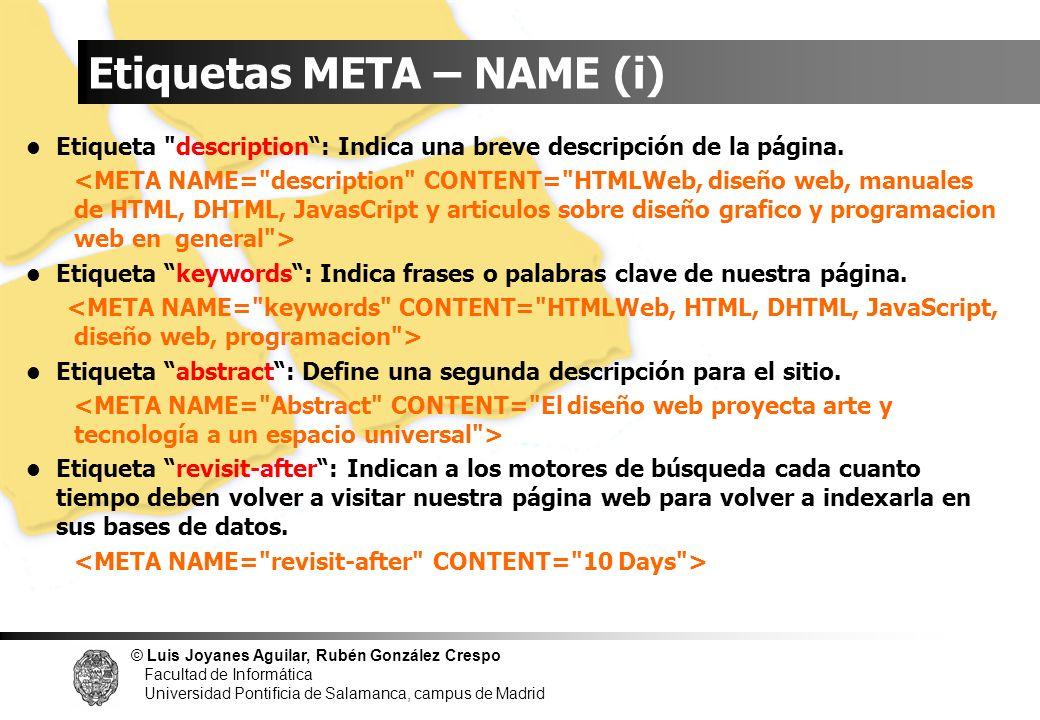 © Luis Joyanes Aguilar, Rubén González Crespo Facultad de Informática Universidad Pontificia de Salamanca, campus de Madrid Etiquetas META – NAME (i)