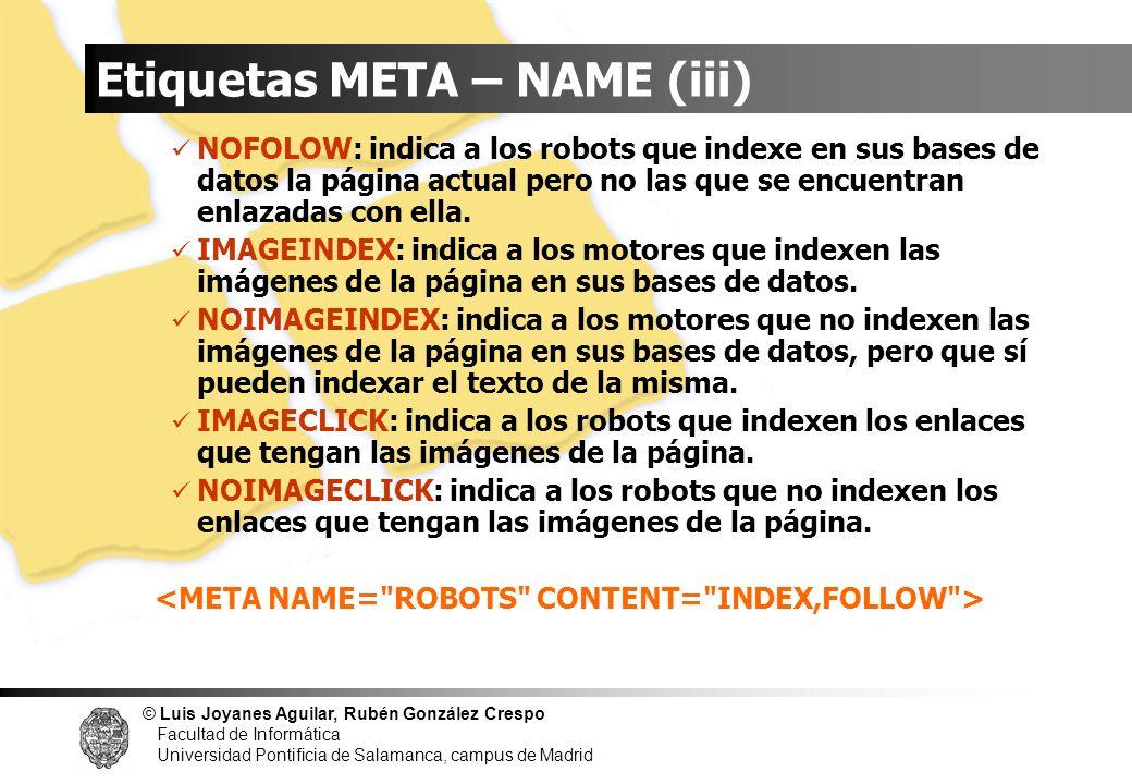 © Luis Joyanes Aguilar, Rubén González Crespo Facultad de Informática Universidad Pontificia de Salamanca, campus de Madrid Etiquetas META – NAME (iii