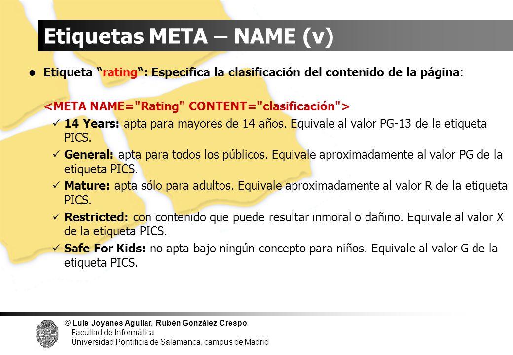 © Luis Joyanes Aguilar, Rubén González Crespo Facultad de Informática Universidad Pontificia de Salamanca, campus de Madrid Etiquetas META – NAME (v)