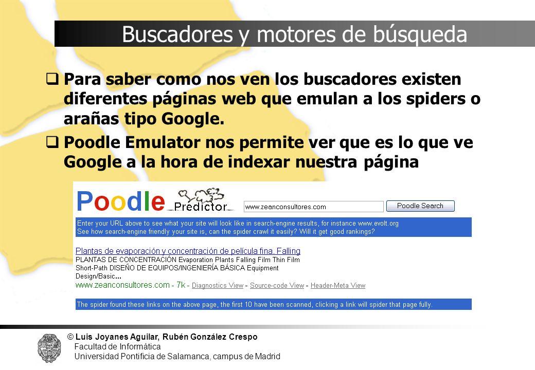 © Luis Joyanes Aguilar, Rubén González Crespo Facultad de Informática Universidad Pontificia de Salamanca, campus de Madrid Buscadores y motores de bú