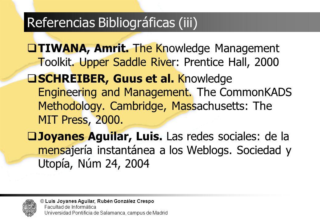 © Luis Joyanes Aguilar, Rubén González Crespo Facultad de Informática Universidad Pontificia de Salamanca, campus de Madrid Referencias Bibliográficas