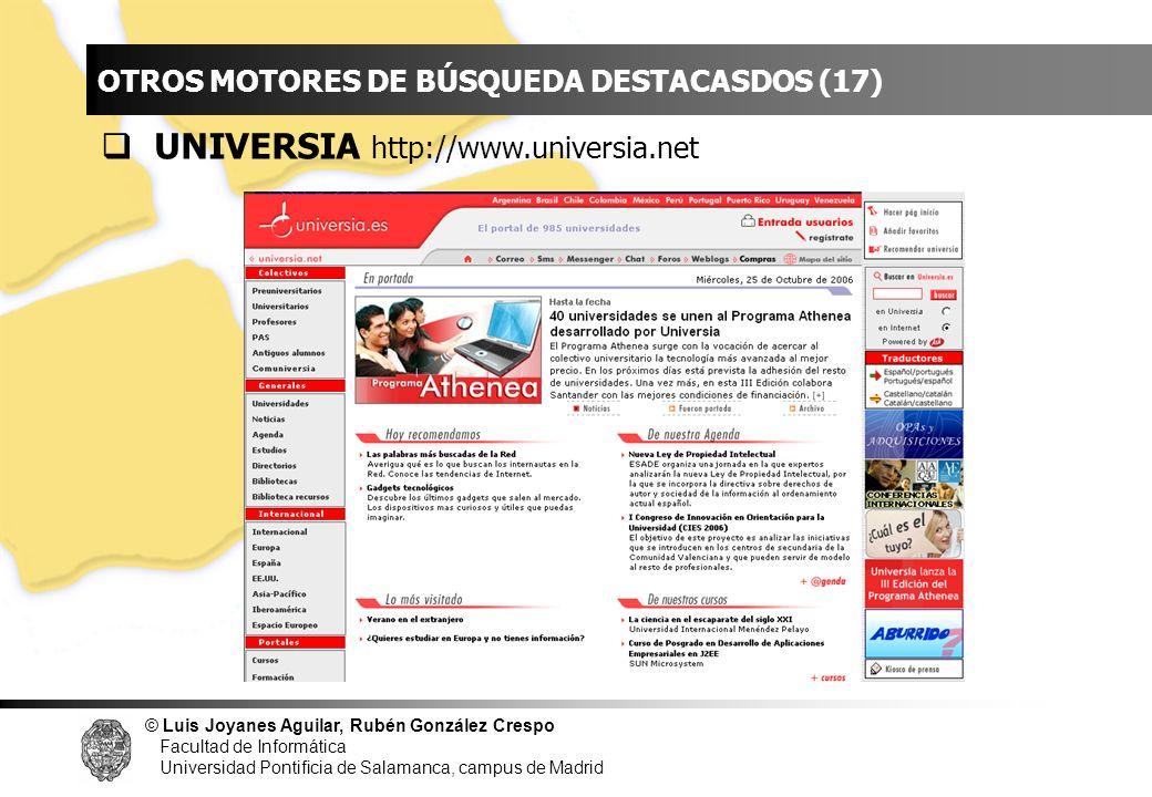 © Luis Joyanes Aguilar, Rubén González Crespo Facultad de Informática Universidad Pontificia de Salamanca, campus de Madrid INDICE OTROS MOTORES DE BÚ