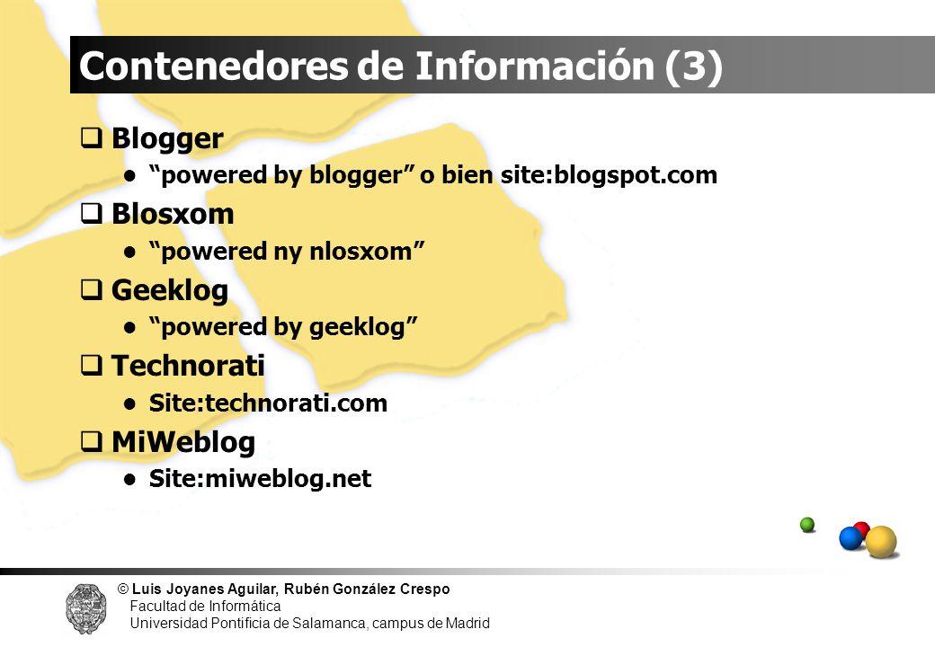 © Luis Joyanes Aguilar, Rubén González Crespo Facultad de Informática Universidad Pontificia de Salamanca, campus de Madrid Blogger powered by blogger