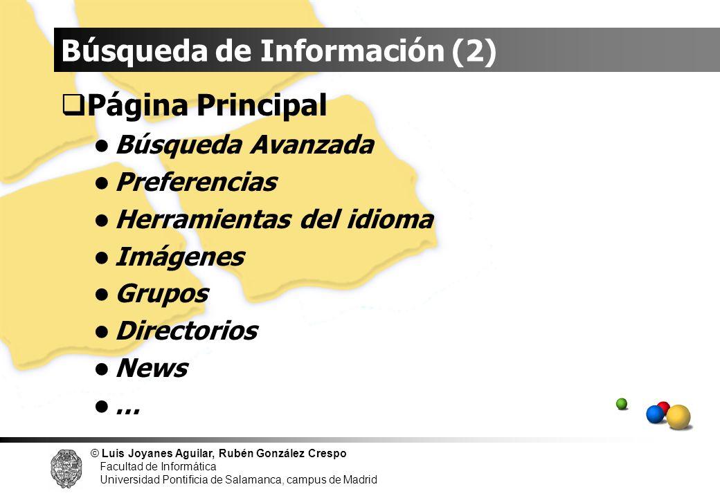 © Luis Joyanes Aguilar, Rubén González Crespo Facultad de Informática Universidad Pontificia de Salamanca, campus de Madrid Página Principal Búsqueda