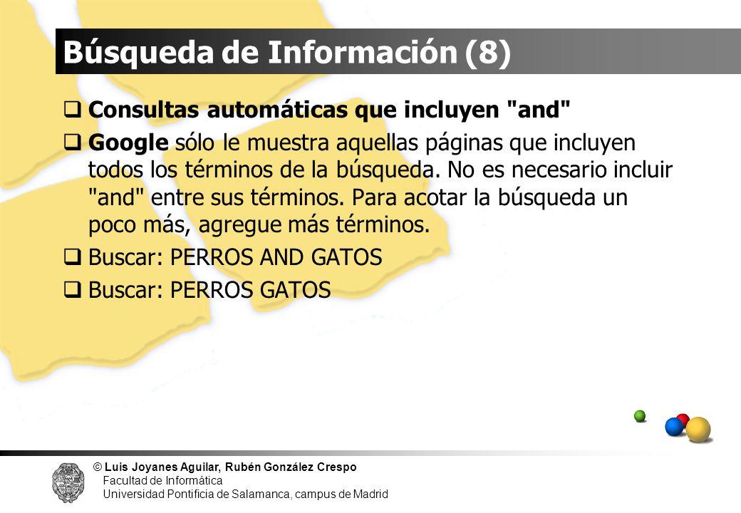 © Luis Joyanes Aguilar, Rubén González Crespo Facultad de Informática Universidad Pontificia de Salamanca, campus de Madrid Búsqueda de Información (8