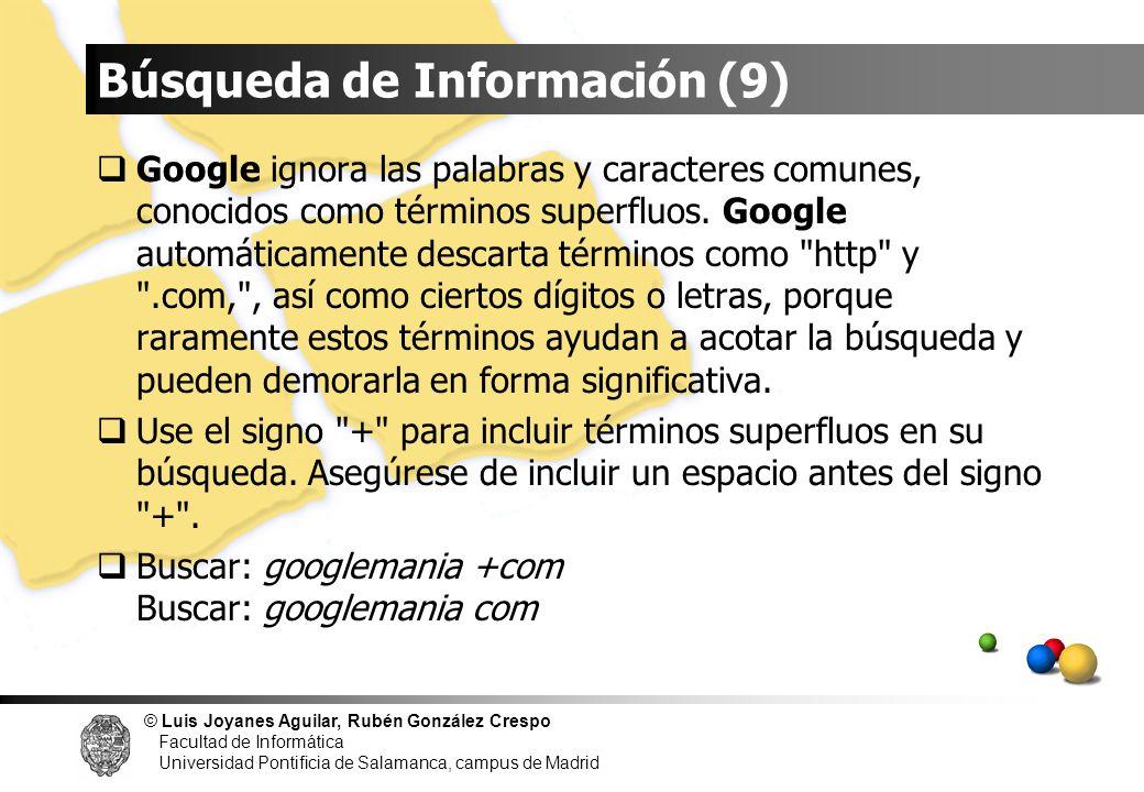© Luis Joyanes Aguilar, Rubén González Crespo Facultad de Informática Universidad Pontificia de Salamanca, campus de Madrid Búsqueda de Información (9