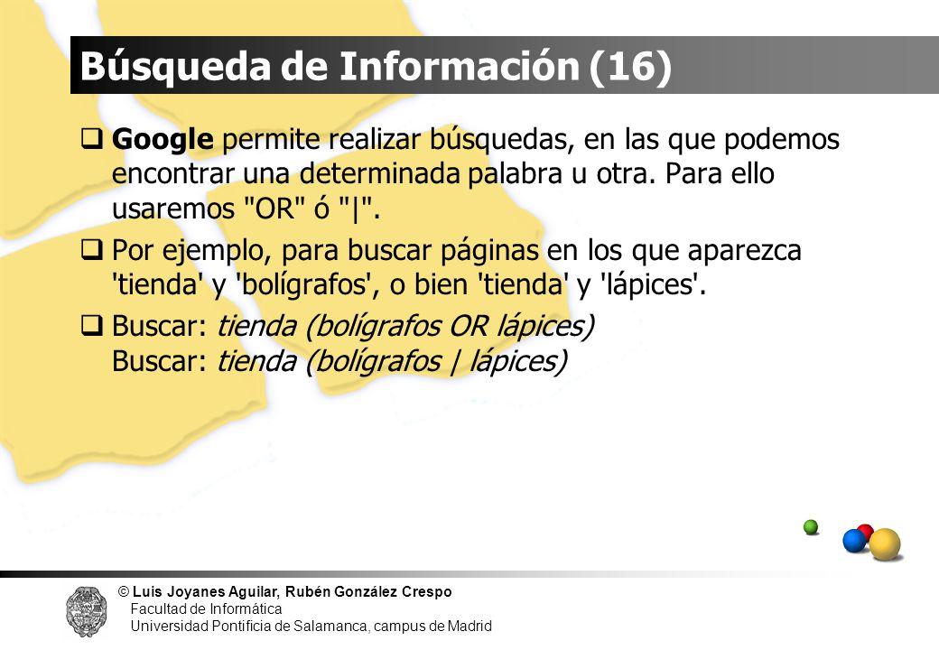 © Luis Joyanes Aguilar, Rubén González Crespo Facultad de Informática Universidad Pontificia de Salamanca, campus de Madrid Google permite realizar bú